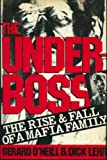 Gerald Oneill Underboss: The Rise and Fall of a Mafia Family