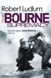 Robert Ludlum The Bourne Supremacy (Bourne 2)