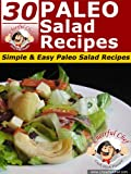 30 Paleo Salad Recipes - Simple & Easy Paleo Salad Recipes (Paleo Recipes)