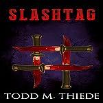 Slashtag: Max Larkin Detective Series, Volume 4   Todd M. Thiede