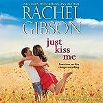 Just Kiss Me | Rachel Gibson