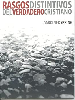 Rasgos Distintivos del Verdadero Cristiano: Gardner Spring