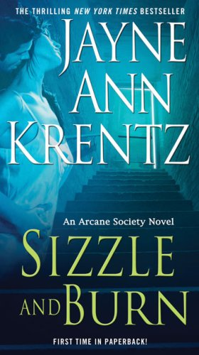 Sizzle and Burn (Arcane Society, Book 3), JAYNE ANN KRENTZ