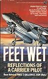 Feet Wet: Reflections of a Carrier Pilot