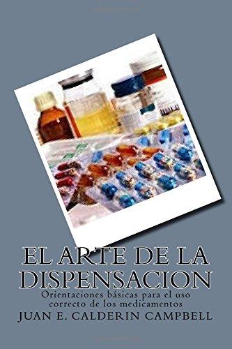 El arte de la dispensacin: El arte de la dispensacion  [Campbell, Juan Eustacio Calderin] (Tapa Blanda)