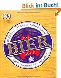 Das Bierbuch: �ber 1700 Biere aus aller Welt