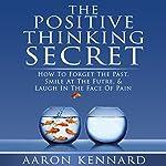 The Positive Thinking Secret | Aaron Kennard