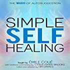 Simple Self-Healing: The Magic of Autosuggestion Hörbuch von Emile Coue Gesprochen von: Mark Manning