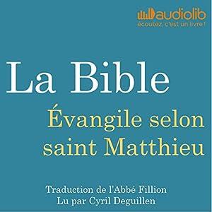 La Bible : Évangile selon saint Matthieu   Livre audio