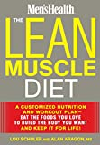 img - for The Lean Muscle Diet: A Customized Nutrition and Workout Plan--Eat the Foods You Love to Build the Body You Want and Keep It for Life! book / textbook / text book