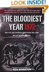 The Bloodiest Year: British Soldiers...