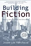 img - for Building Fiction: How to Develop Plot and Structure book / textbook / text book
