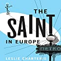 The Saint in Europe: The Saint, Book 29 Audiobook by Leslie Charteris Narrated by John Telfer