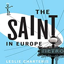 The Saint in Europe: The Saint, Book 29 (       UNABRIDGED) by Leslie Charteris Narrated by John Telfer