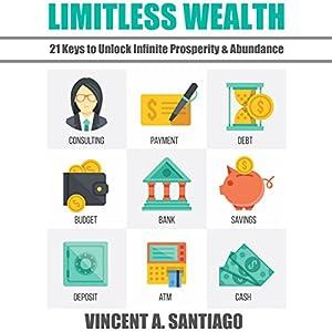Limitless Wealth: 21 Keys to Unlock Infinite Prosperity & Abundance Audiobook