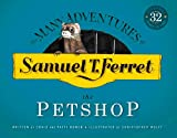 img - for Samuel T. Ferret: The Petshop (Many Adventures of Samuel T. Ferret) book / textbook / text book