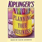 Kiplinger's Planning Your Business | Joseph Anthony