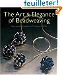 The Art & Elegance of Beadweaving: Ne...