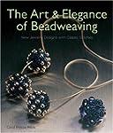 The Art & Elegance of Beadweaving: Ne...