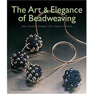 The Art &amp; Elegance of Beadweaving: New Jewelry Designs with Classic Stitches