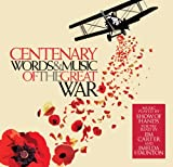 Centenary: Words And Music Of The Great War Various
