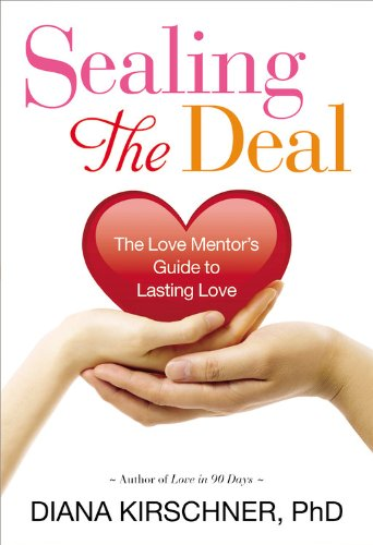 Sealing the Deal: The Love Mentor's Guide to Lasting Love