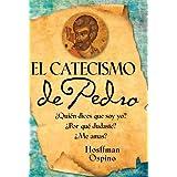 El Catecismo de Pedro: Quien Dices Que Soy Yo? Por Que Dudaste? Me Amas? = Peter's Catechism