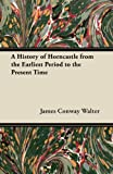 James Conway Walter A History of Horncastle from the Earliest Period to the Present Time