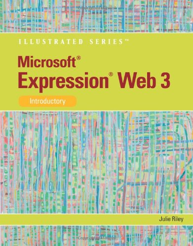 Microsoft Expression Web 3: Illustrated Introductory...
