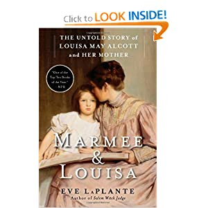 Marmee & Louisa: The Untold Story of Louisa May Alcott and Her Mother by