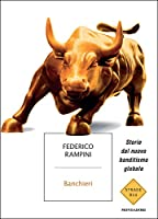 Banchieri: Storie dal nuovo banditismo globale