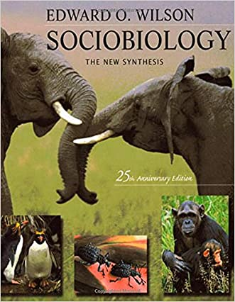 Sociobiology: The New Synthesis, Twenty-Fifth Anniversary Edition written by Edward O. Wilson