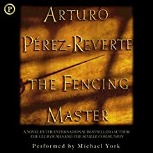 The Fencing Master Audiobook by Arturo Pérez Reverte Narrated by Michael York