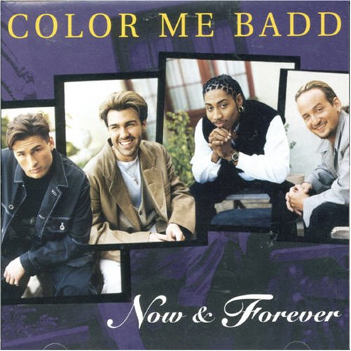 Color Me Badd - Now & Forever - Zortam Music