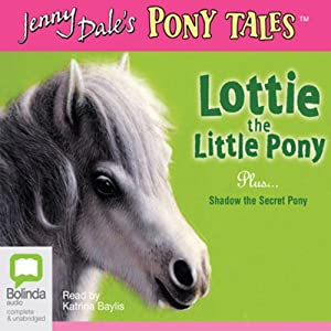 Lottie the Little Pony & Shadow the Secret Pony: Jenny Dale's Pony Tales | [Jenny Dale]