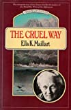 img - for The Cruel Way (Virago/Beacon Travelers) book / textbook / text book