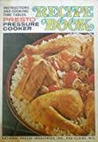 img - for Presto Cooker: Instructions - Recipes - Time Tables (Presto Pressure Cooker Recipe Book: Instructions and Cooking Time Tables) book / textbook / text book