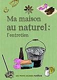 echange, troc Rachel Strauss - Ma maison au naturel : l'entretien