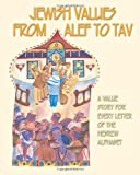 Jewish Values from Alef to Tav: A Value Story for Every Letter of the Hebrew Alphabet