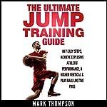 Jump Training: The Ultimate Jump Training Guide   Mark Thompson