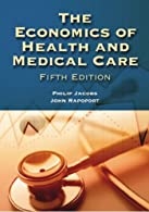 The Economics of Health and Medical Care by Jacobs