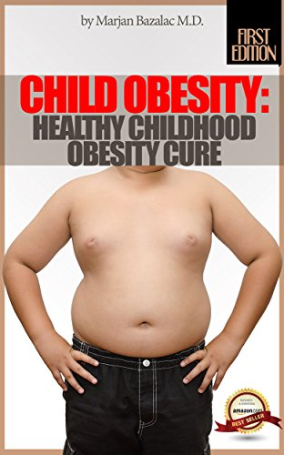 Child Obesity: Healthy Childhood Obesity Cure (Nutrition Guides, Child Nutrition)
