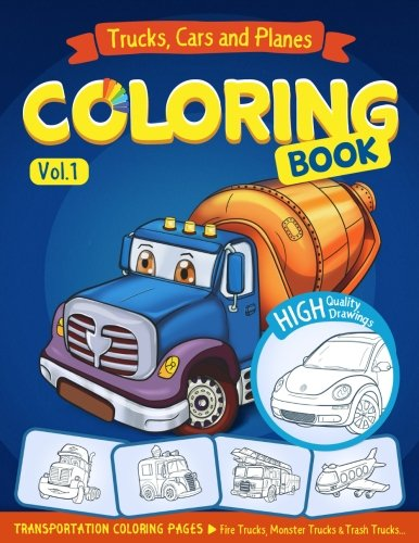 Trucks, Planes and Cars Coloring Book: Cars coloring book for kids – activity pages for preschooler (Cars coloring book for kids ages 2-4 4-8) (Volume 1)