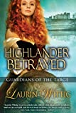 img - for Highlander Betrayed (Guardians of the Targe) book / textbook / text book