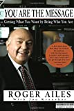 You Are the Message Reissue by Roger Ailes (1989) Paperback