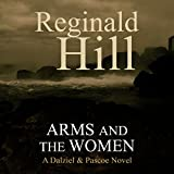Arms and the Women: Dalziel and Pascoe, Book 18 (Unabridged)