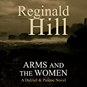 Arms and the Women: Dalziel and Pascoe, Book 18 | Reginald Hill