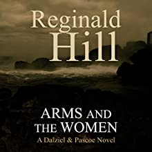 Arms and the Women: Dalziel and Pascoe Novel (       UNABRIDGED) by Reginald Hill Narrated by Jonathan Keeble