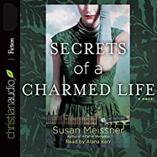 Secrets of a Charmed Life (       UNABRIDGED) by Susan Meissner Narrated by Alana Kerr