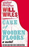 Will Wiles Care of Wooden Floors
